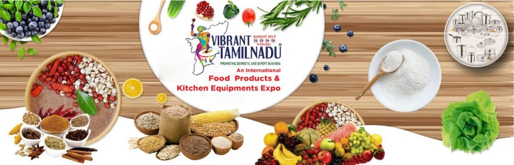 VIBRANT TAMILNADU – AN INTERNATIONAL FOOD & KITCHEN EQUIPMENT'S EXPO
